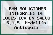 BHM SOLUCIONES INTEGRALES DE LOGISTICA EN SALUD S.A.S. Medellín Antioquia