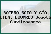 BOTERO SOTO Y CÍA. LTDA. EDUARDO Bogotá Cundinamarca