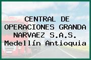 CENTRAL DE OPERACIONES GRANDA NARVAEZ S.A.S. Medellín Antioquia