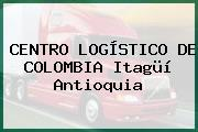 CENTRO LOGÍSTICO DE COLOMBIA Itagüí Antioquia