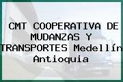 CMT COOPERATIVA DE MUDANZAS Y TRANSPORTES Medellín Antioquia