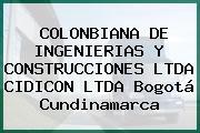 COLONBIANA DE INGENIERIAS Y CONSTRUCCIONES LTDA CIDICON LTDA Bogotá Cundinamarca