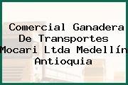 Comercial Ganadera De Transportes Mocari Ltda Medellín Antioquia