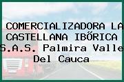 COMERCIALIZADORA LA CASTELLANA IBÕRICA S.A.S. Palmira Valle Del Cauca