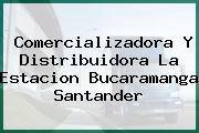 Comercializadora Y Distribuidora La Estacion Bucaramanga Santander