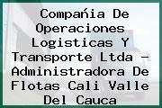 Compañia De Operaciones Logisticas Y Transporte Ltda - Administradora De Flotas Cali Valle Del Cauca