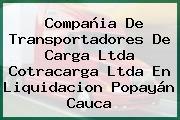 Compañia De Transportadores De Carga Ltda Cotracarga Ltda En Liquidacion Popayán Cauca