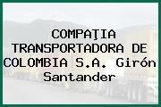COMPAÞIA TRANSPORTADORA DE COLOMBIA S.A. Girón Santander