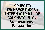 COMPAÞIA TRANSPORTADORA INTERNACIONAL DE COLOMBIA S.A. Bucaramanga Santander