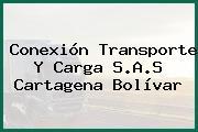 Conexión Transporte Y Carga S.A.S Cartagena Bolívar