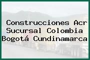 Construcciones Acr Sucursal Colombia Bogotá Cundinamarca