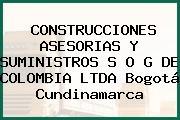 CONSTRUCCIONES ASESORIAS Y SUMINISTROS S O G DE COLOMBIA LTDA Bogotá Cundinamarca
