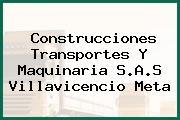 Construcciones Transportes Y Maquinaria S.A.S Villavicencio Meta
