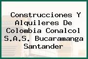 CONSTRUCCIONES Y ALQUILERES DE COLOMBIA CONALCOL SAS Bucaramanga Santander