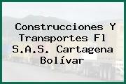 Construcciones Y Transportes Fl S.A.S. Cartagena Bolívar