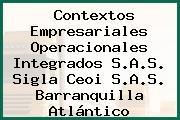 Contextos Empresariales Operacionales Integrados S.A.S. Sigla Ceoi S.A.S. Barranquilla Atlántico