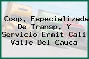 Coop. Especializada De Transp. Y Servicio Ermit Cali Valle Del Cauca