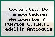 Cooperativa De Transportadores Aeropuertos Y Puertos C.T.A.P. Medellín Antioquia