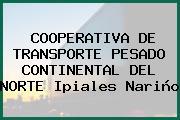 COOPERATIVA DE TRANSPORTE PESADO CONTINENTAL DEL NORTE Ipiales Nariño