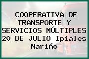 COOPERATIVA DE TRANSPORTE Y SERVICIOS MÚLTIPLES 20 DE JULIO Ipiales Nariño
