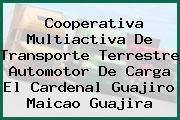 Cooperativa Multiactiva De Transporte Terrestre Automotor De Carga El Cardenal Guajiro Maicao Guajira