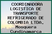 COORDINADORA LOGISTICA DE TRANSPORTE REFRIGERADO DE COLOMBIA LTDA. Mosquera Cundinamarca