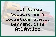 Csl Carga Soluciones Y Logística S.A.S. Barranquilla Atlántico