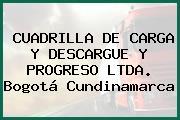 CUADRILLA DE CARGA Y DESCARGUE Y PROGRESO LTDA. Bogotá Cundinamarca