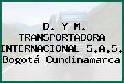 D. Y M. TRANSPORTADORA INTERNACIONAL S.A.S. Bogotá Cundinamarca
