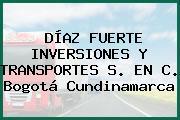 DÍAZ FUERTE INVERSIONES Y TRANSPORTES S. EN C. Bogotá Cundinamarca