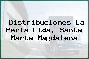 Distribuciones La Perla Ltda. Santa Marta Magdalena