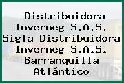 Distribuidora Inverneg S.A.S. Sigla Distribuidora Inverneg S.A.S. Barranquilla Atlántico