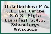 Distribuidora Piña J.L. Del Caribe S.A.S. Sigla Dispiñajl S.A.S. Sabanalarga Antioquia