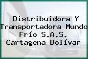 Distribuidora Y Transportadora Mundo Frío S.A.S. Cartagena Bolívar