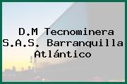 D.M Tecnominera S.A.S. Barranquilla Atlántico
