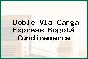 Doble Via Carga Express Bogotá Cundinamarca