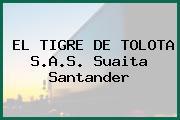 EL TIGRE DE TOLOTA S.A.S. Suaita Santander