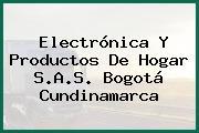 Electrónica Y Productos De Hogar S.A.S. Bogotá Cundinamarca