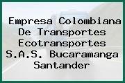 Empresa Colombiana De Transportes Ecotransportes S.A.S. Bucaramanga Santander