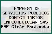 EMPRESA DE SERVICIOS PUBLICOS DOMICILIARIOS EMPCORECICLAR SAS ESP Girón Santander