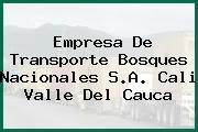 Empresa De Transporte Bosques Nacionales S.A. Cali Valle Del Cauca