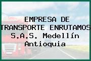 EMPRESA DE TRANSPORTE ENRUTAMOS S.A.S. Medellín Antioquia