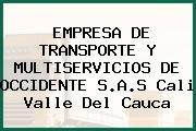 EMPRESA DE TRANSPORTE Y MULTISERVICIOS DE OCCIDENTE S.A.S Cali Valle Del Cauca