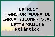 EMPRESA TRANSPORTADORA DE CARGA YILOMAR S.A. Barranquilla Atlántico