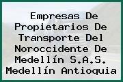 Empresas De Propietarios De Transporte Del Noroccidente De Medellín S.A.S. Medellín Antioquia