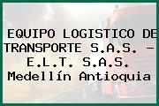 EQUIPO LOGISTICO DE TRANSPORTE S.A.S. - E.L.T. S.A.S. Medellín Antioquia