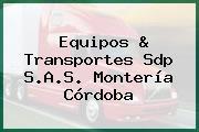 Equipos & Transportes Sdp S.A.S. Montería Córdoba
