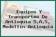 Equipos Y Transportes De Antioquia S.A.S. Medellín Antioquia