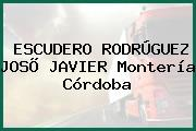 ESCUDERO RODRÚGUEZ JOSÕ JAVIER Montería Córdoba
