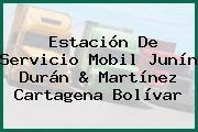Estación De Servicio Mobil Junín Durán & Martínez Cartagena Bolívar